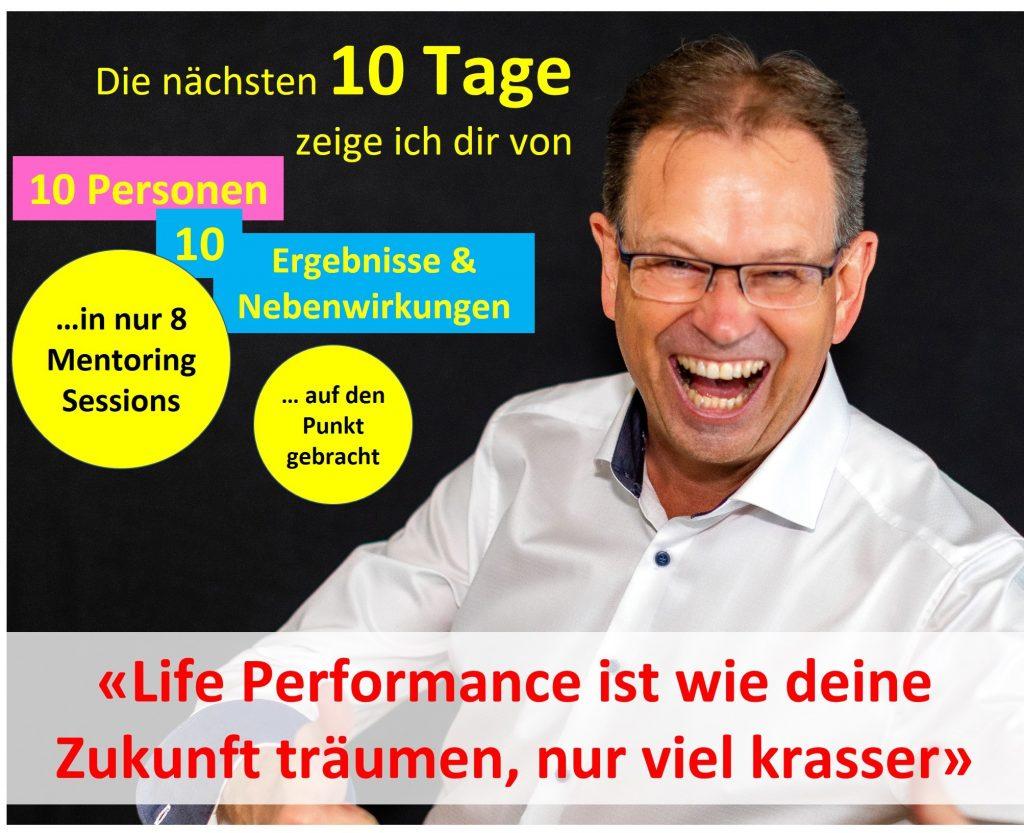 Life Performance ist wie deine Zukunft träumen, nur viel besser! Christian Rupp