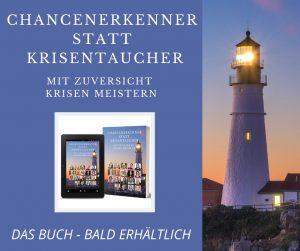 Krisen: Chancenerkenner statt Krisentaucher - Buch, Buchauszug / Lese-Tipp